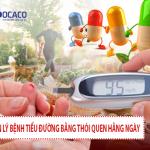 |Quản lý bệnh tiểu đường| Cách sống, thói quen hàng ngày ảnh hưởng đến lượng đường trong máu như thế nào?