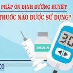 Ổn định đường huyết: Loại thuốc nào có thể giúp bạn làm được điều này?