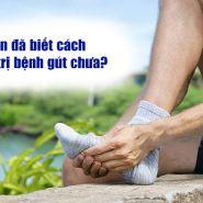 Bạn đã biết cách điều trị bệnh gút chưa?