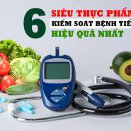 [Tin vui cho bệnh nhân tiểu đường] 6 siêu thực phẩm giúp bạn kiểm soát bệnh tiểu đường hữu hiệu nhất