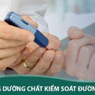[ Bệnh tiểu đường] Những dưỡng chất giúp bạn kiểm soát đường huyết cách hiệu qủa
