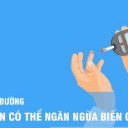 Nói về các biến chứng của bệnh tiểu đường và cách phòng ngừa