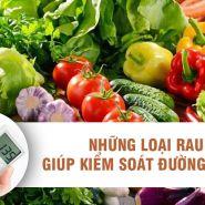 12 loại rau nên ăn khi bị đường huyết cao