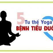 Hãy thử 5 tư thế yoga sau để kiểm soát bệnh tiểu đường!