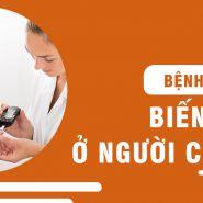 Các biến chứng của bệnh tiểu đường ở người cao tuổi