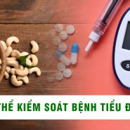 Hạt điều có tốt để kiểm soát bệnh tiểu đường không?