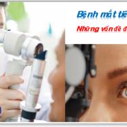 Bệnh tiểu đường & vấn đề giảm thị lực - 4 bệnh mắt do tiểu đường